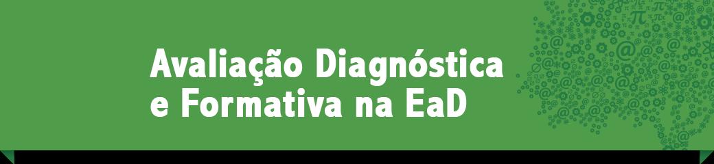 Avaliação diagnóstica e formativa na EaD