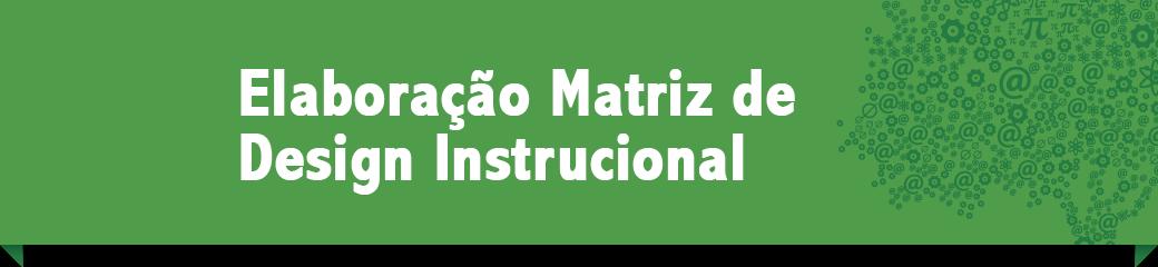 Elaboração de Matriz de Design Instrucional